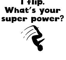 I Flip Super Power by kwg2200