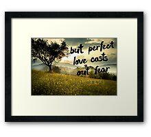 1 John 4:18 Framed Print