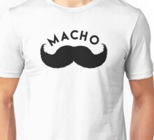 MACHO - MAN (or Woman) Unisex T-Shirt