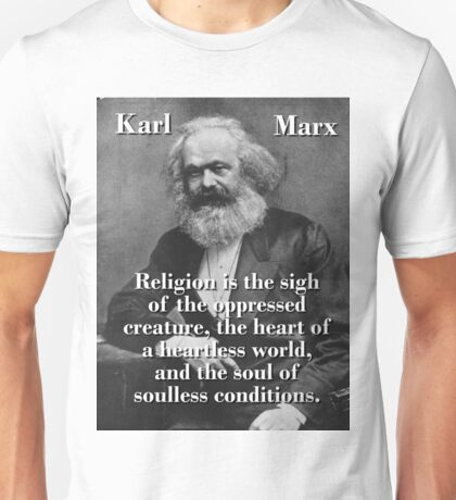 Religion Is The Sigh Of The Oppressed - Karl Marx Unisex T-Shirt