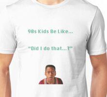 90s Kids Be Like #2 Unisex T-Shirt