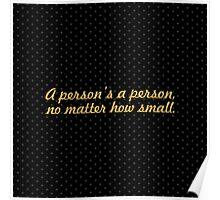 "A person's a... ""Dr. Seuss"" Life Inspirational Quote (Simple) Poster"