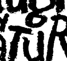 Naughty by Nature (black) Sticker