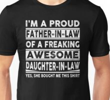 I'm A Proud Father In Law Of A Freaking Awesome Daughter In Law Unisex T-Shirt