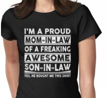 I'm A Proud Mom In Law Of A Freaking Awesome Son In Law Womens Fitted T-Shirt