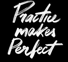 Practice makes perfect by Rin Rin