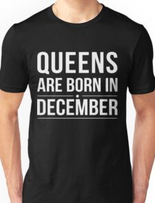 Gift birthday Queens are born in December Unisex T-Shirt