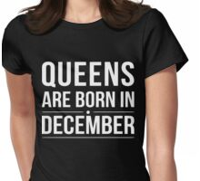 Gift birthday Queens are born in December Womens Fitted T-Shirt