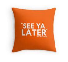 See ya later! (Hulkenberg) Throw Pillow