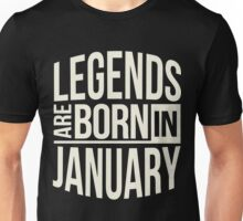 Gift birthday Legends are born in January Shirt Unisex T-Shirt