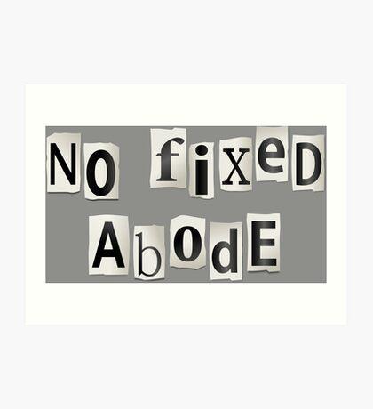 No fixed abode. Art Print