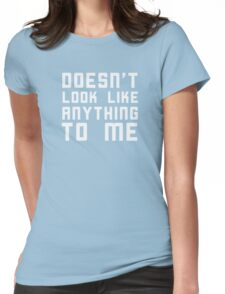 Doesn't look like anything to me. Womens Fitted T-Shirt