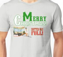 Merry Christmas Shitter Was Full Unisex T-Shirt