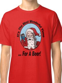 It's The Most Wonderful Time for a Beer Classic T-Shirt