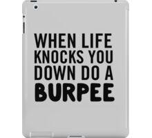When life knocks you down do a burpee iPad Case/Skin