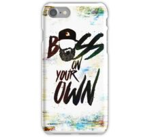 Boss on your own iPhone Case/Skin