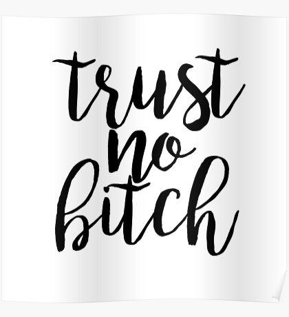 trust no bitch sticker trendy free spirit good vibes Poster