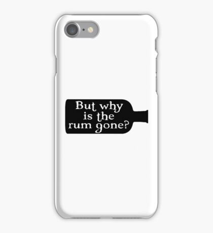 Captain Jack Sparrow - But why is the rum gone?  iPhone Case/Skin