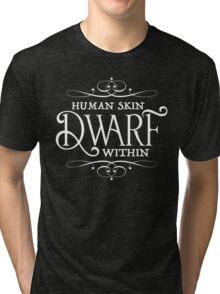 Human Skin, Dwarf Within Tri-blend T-Shirt