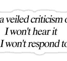 Veiled criticism Sticker