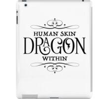 Human Skin, Dragon Within iPad Case/Skin