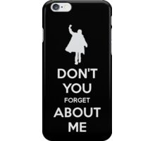 Don't you forget about me iPhone Case/Skin