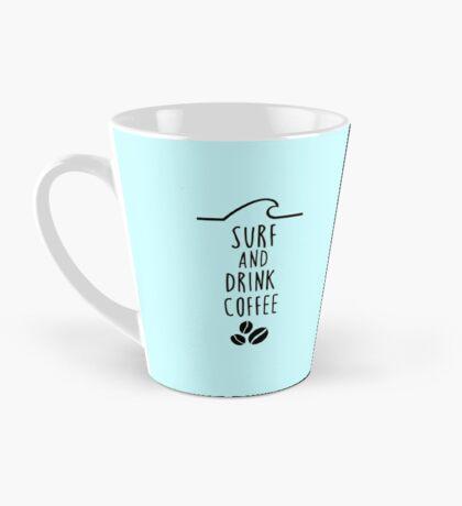 Surf and drink coffee Tall Mug
