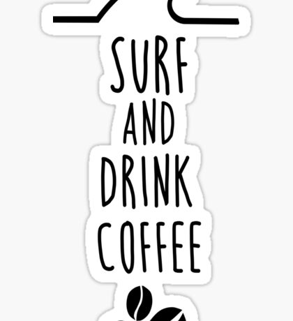 Surf and drink coffee Sticker