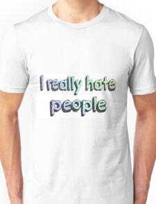 I Really Hate People  Unisex T-Shirt