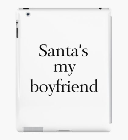 Santa's My Boyfriend iPad Case/Skin