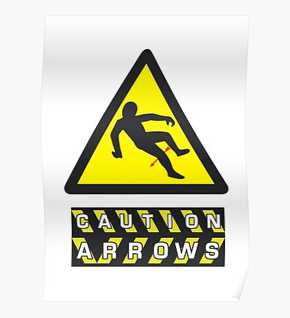 Caution: Arrows Poster