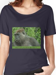 Did I tell you about the time I... Women's Relaxed Fit T-Shirt