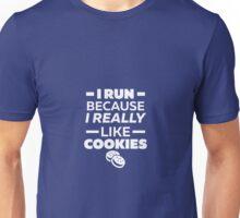 I Run Because I Really Like Cookies Unisex T-Shirt