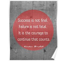Success is not final. Winston Churchill Poster