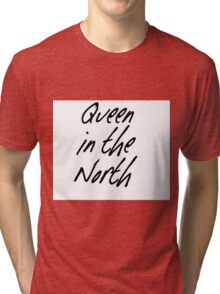 Queen in the North Tri-blend T-Shirt
