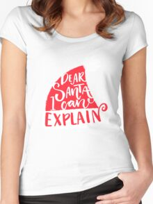 Dear Santa, I can explain Women's Fitted Scoop T-Shirt
