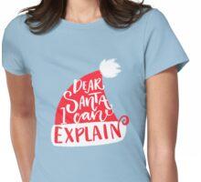 Dear Santa, I can explain Womens Fitted T-Shirt