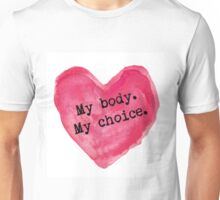 My Body My Choice Unisex T-Shirt
