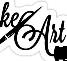 Make Art - Not War  Sticker