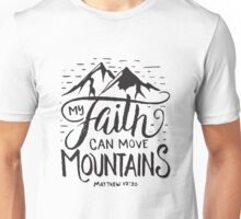 My Faith Can Move Mountains - Bible Verse Christian  Unisex T-Shirt