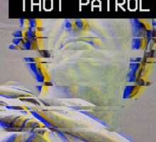 Thot Patrol  Sticker
