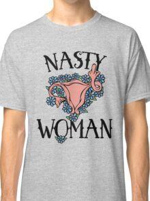 Nasty Woman Classic T-Shirt