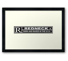 Redneck Born and Raised Framed Print