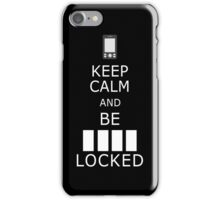 Keep calm and be ____ locked iPhone Case/Skin