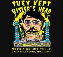 They Kept Hitler's Head Unisex T-Shirt