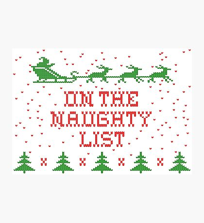 On the naughty list Photographic Print