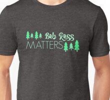 Bob Ross Matters Unisex T-Shirt
