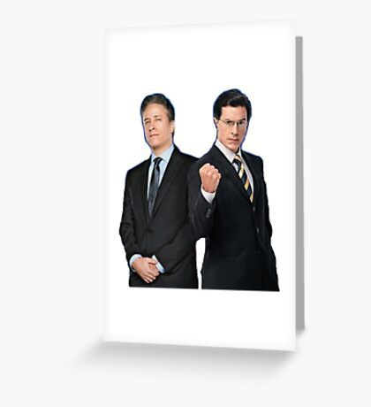 Jon Stewart - Stephen Colbert - The Daily Show - The Colbert Report Greeting Card