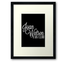 Joan Watson Fan Club Framed Print