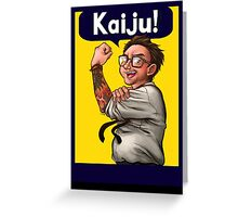"""We Can """"KAIJU!"""" (What?) Greeting Card"""